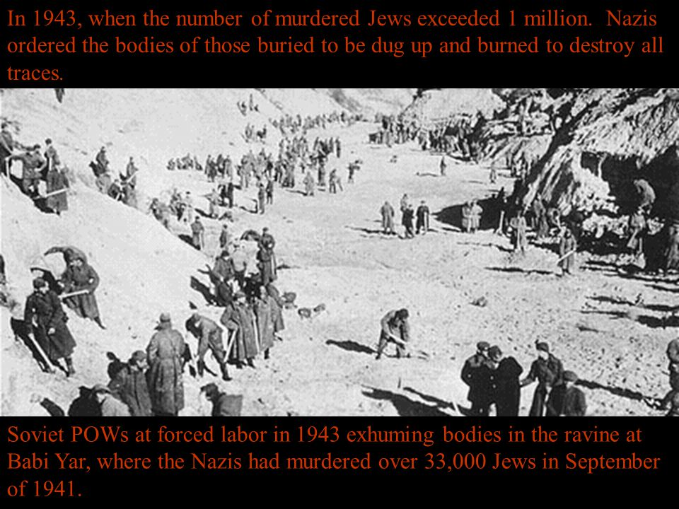 In 1943, when the number of murdered Jews exceeded 1 million