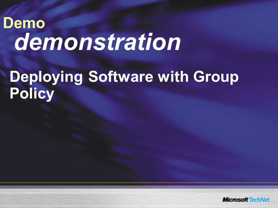 Demo demonstration Deploying Software with Group Policy