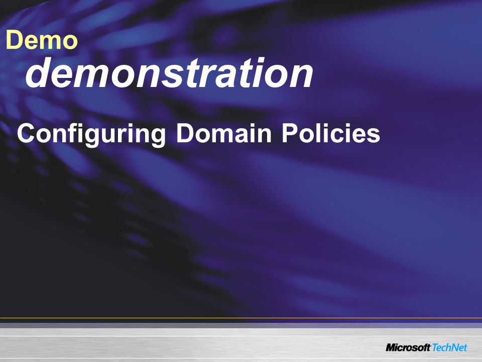 Demo demonstration Configuring Domain Policies