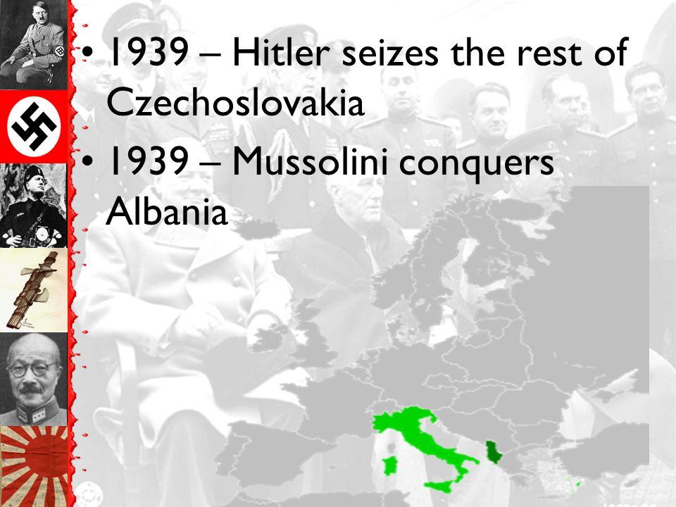 1939 – Hitler seizes the rest of Czechoslovakia