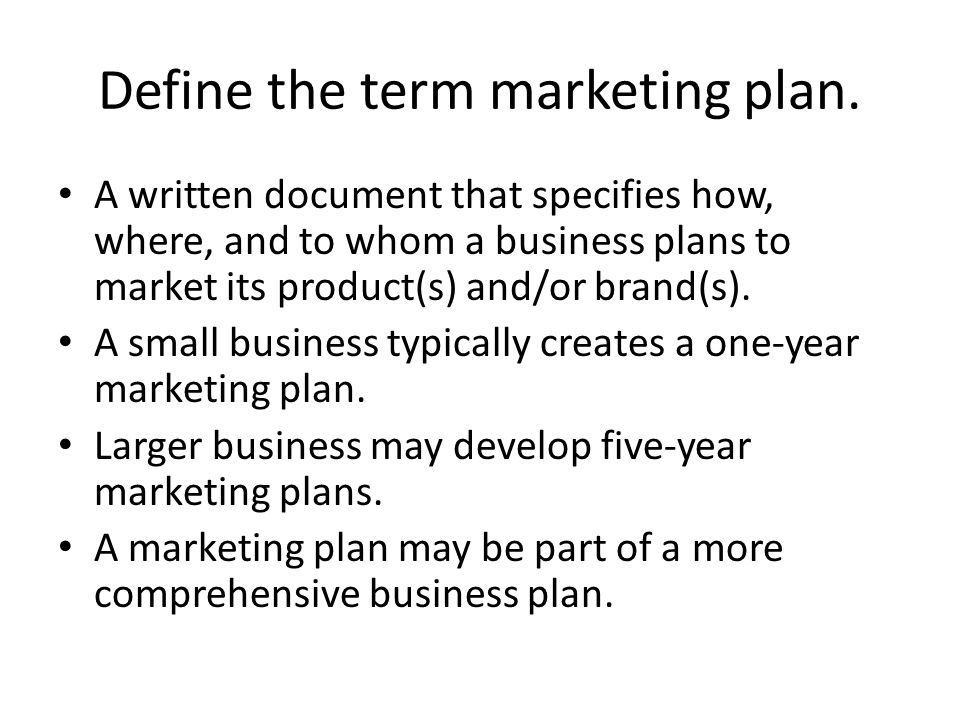 Define the term marketing plan.