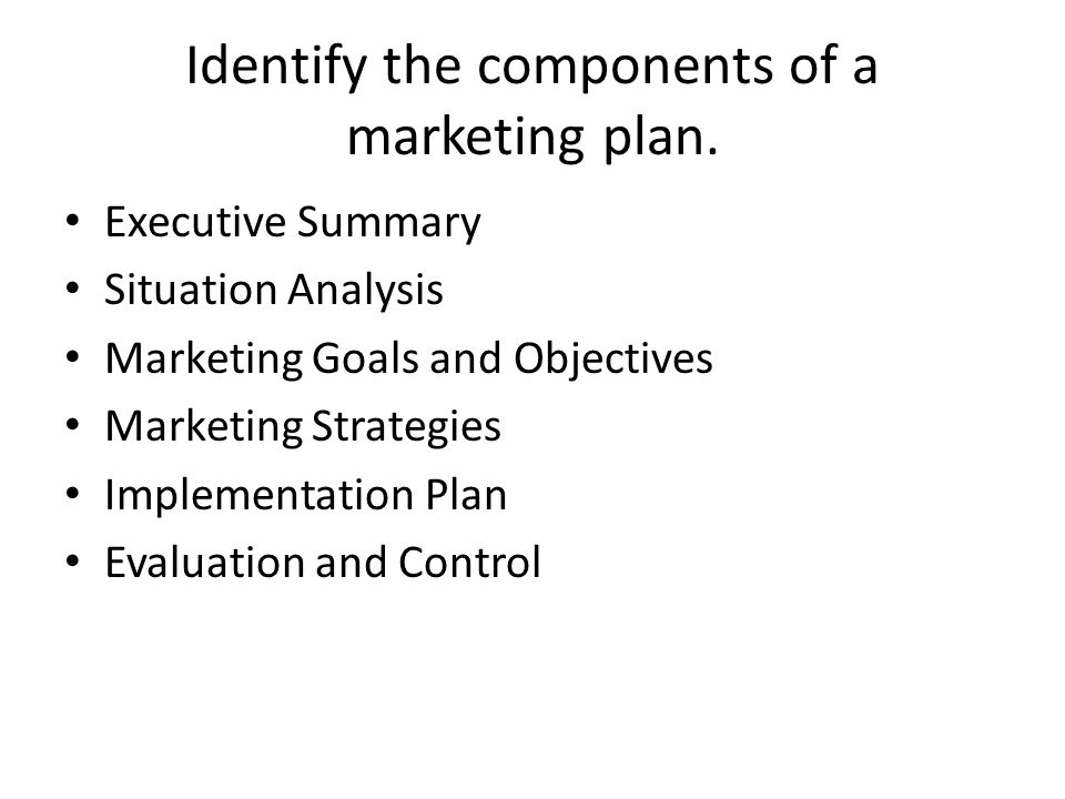 Identify the components of a marketing plan.
