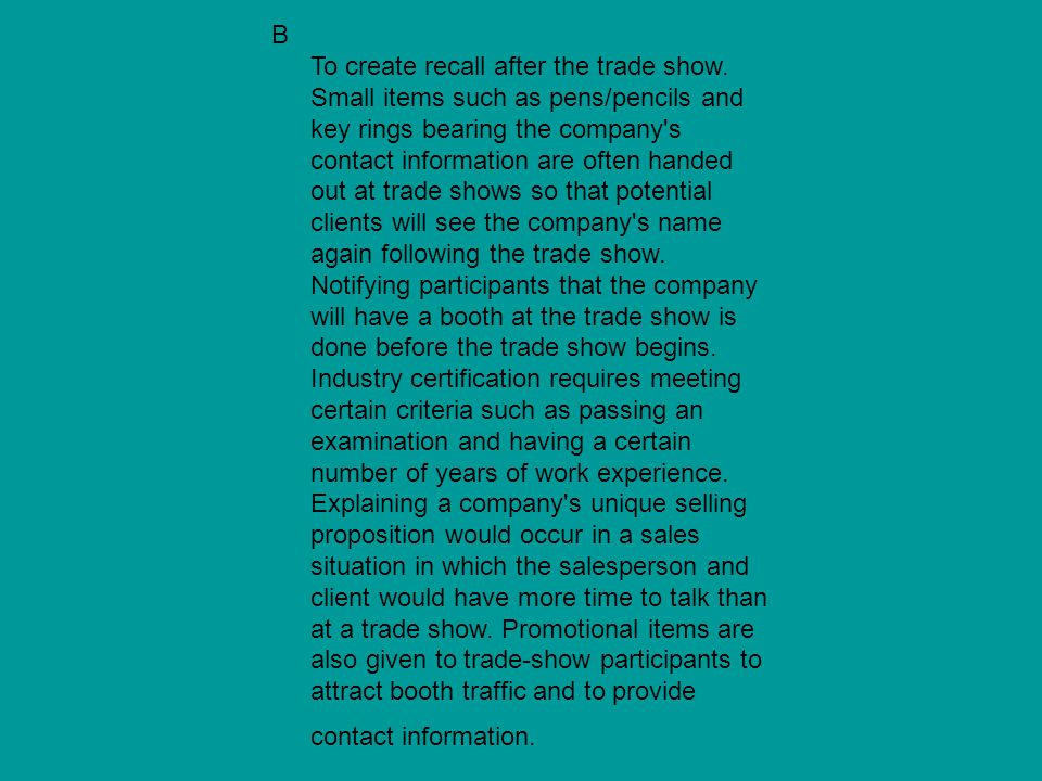 B To create recall after the trade show