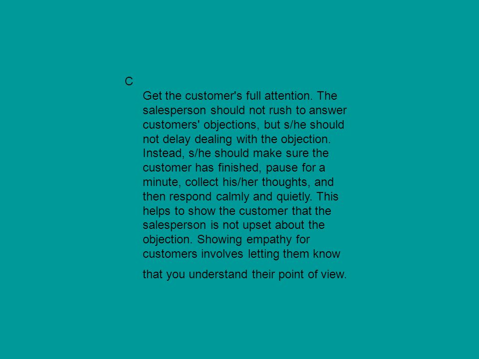 C Get the customer s full attention