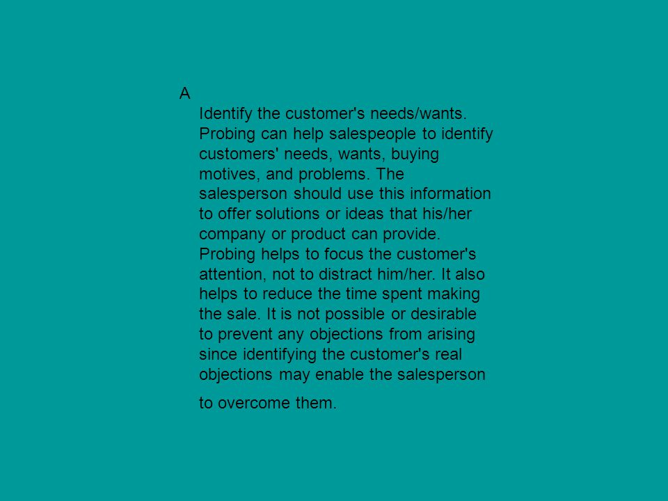 A Identify the customer s needs/wants