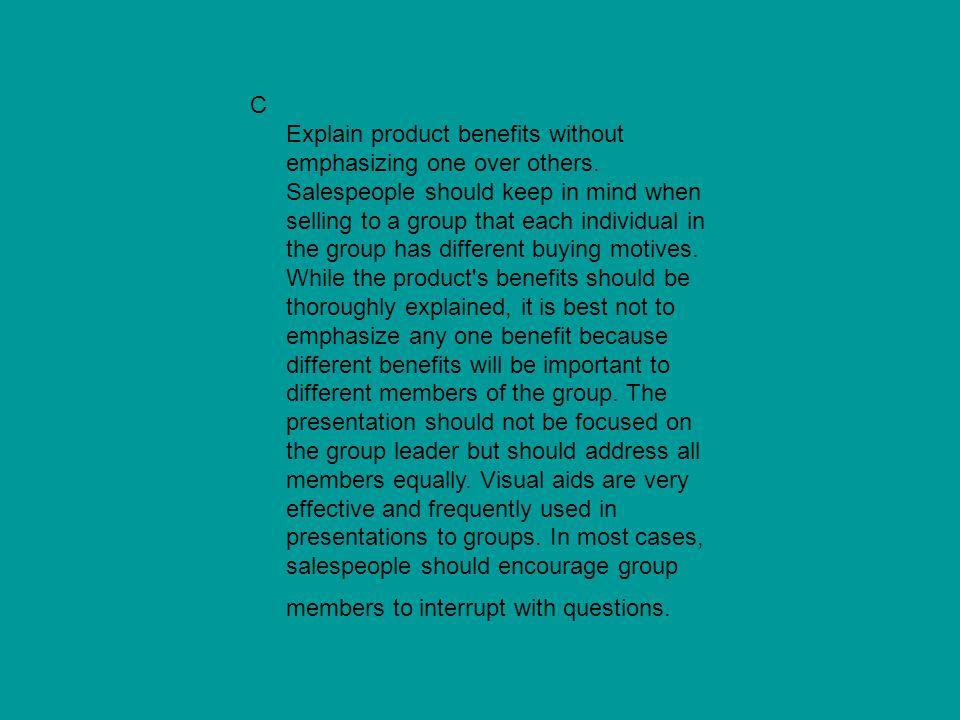 C Explain product benefits without emphasizing one over others