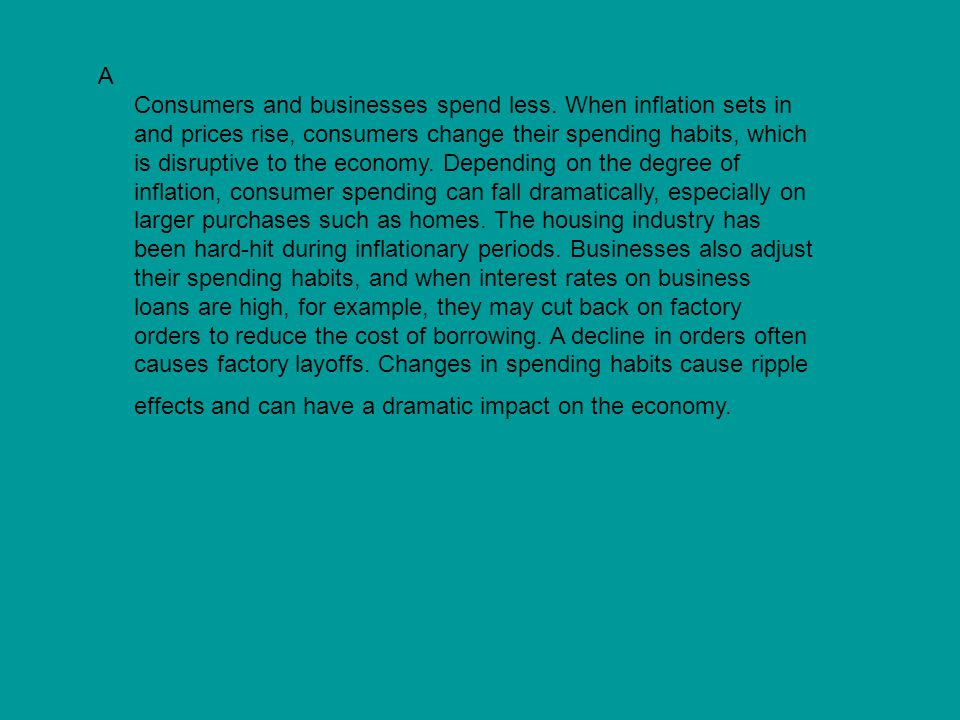 A Consumers and businesses spend less