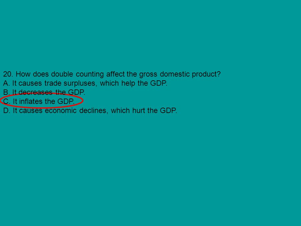 20. How does double counting affect the gross domestic product