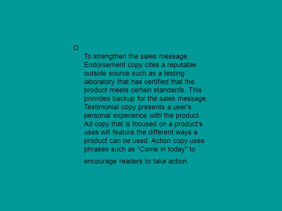 D To strengthen the sales message