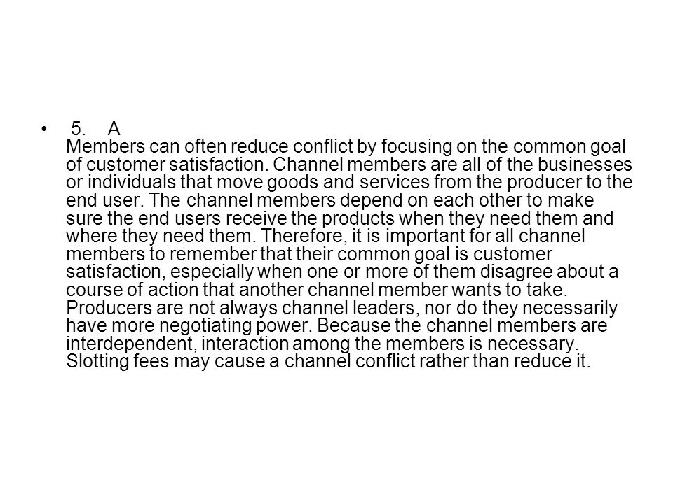 5. A Members can often reduce conflict by focusing on the common goal of customer satisfaction.