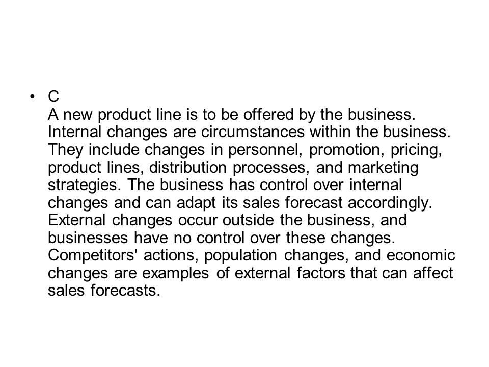 C A new product line is to be offered by the business