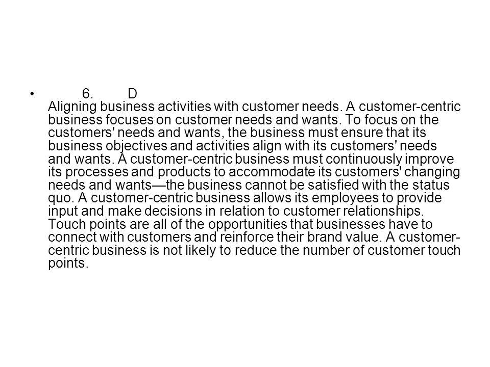 6. D Aligning business activities with customer needs