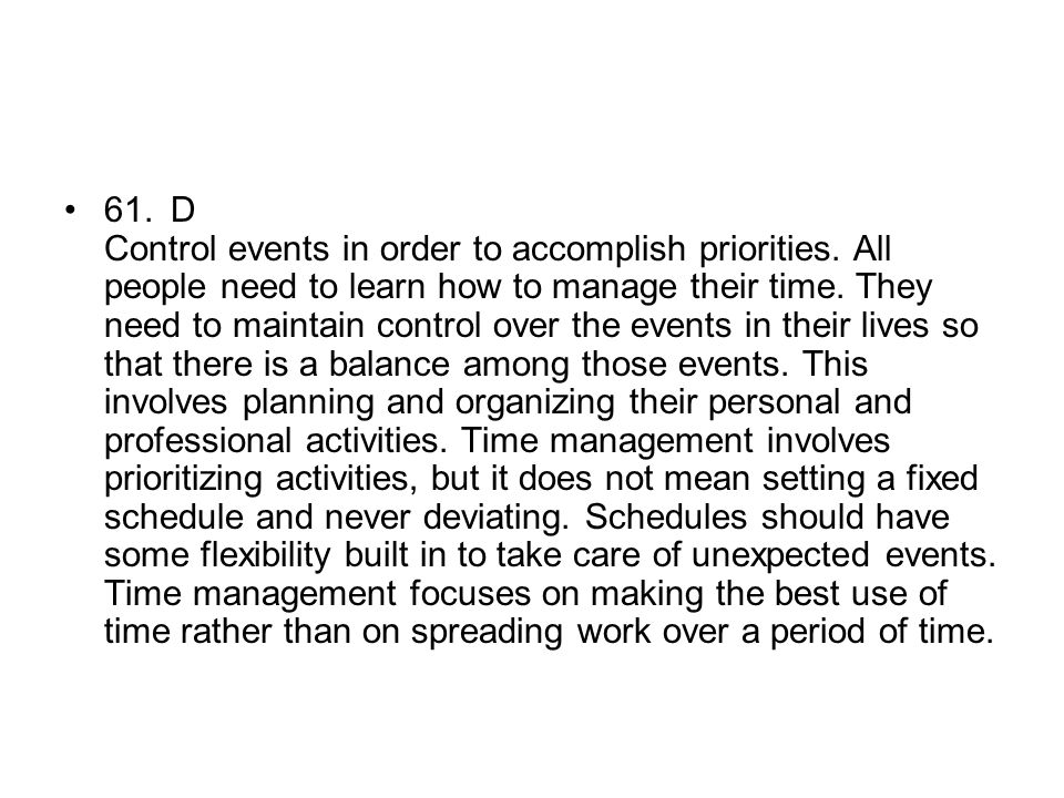 61. D Control events in order to accomplish priorities
