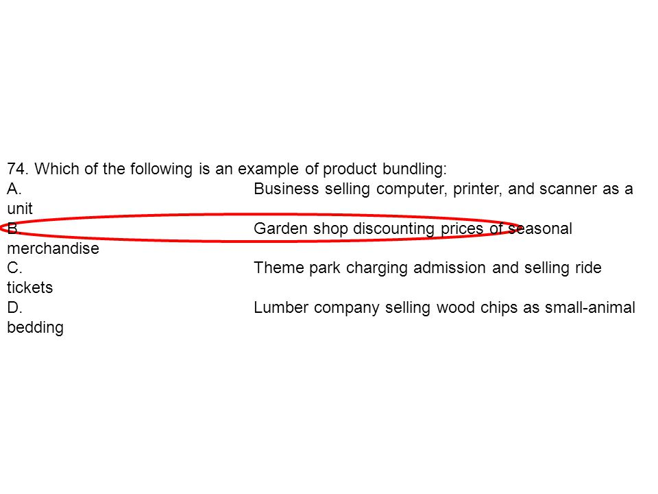 74. Which of the following is an example of product bundling: