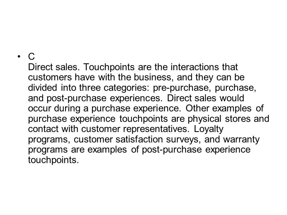 C Direct sales.