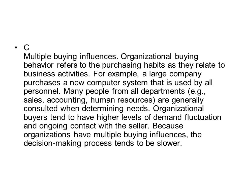 C Multiple buying influences