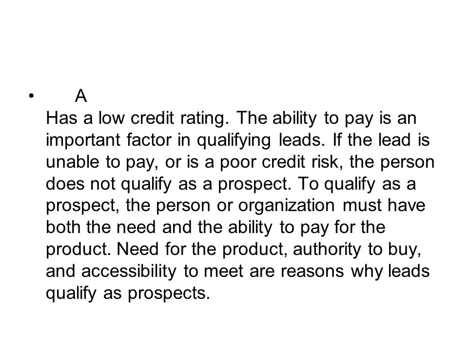 A Has a low credit rating