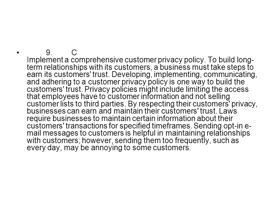9. C Implement a comprehensive customer privacy policy
