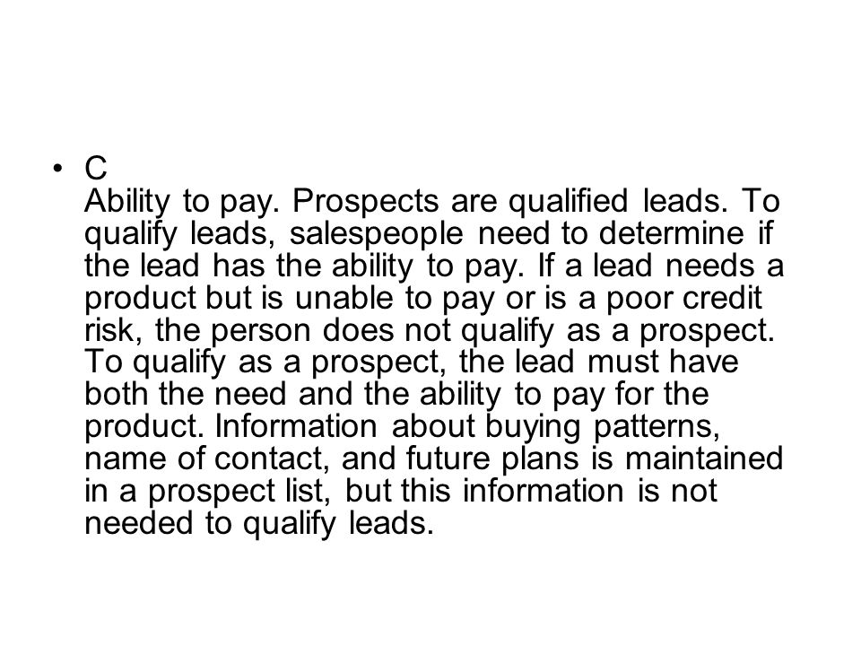 C Ability to pay. Prospects are qualified leads