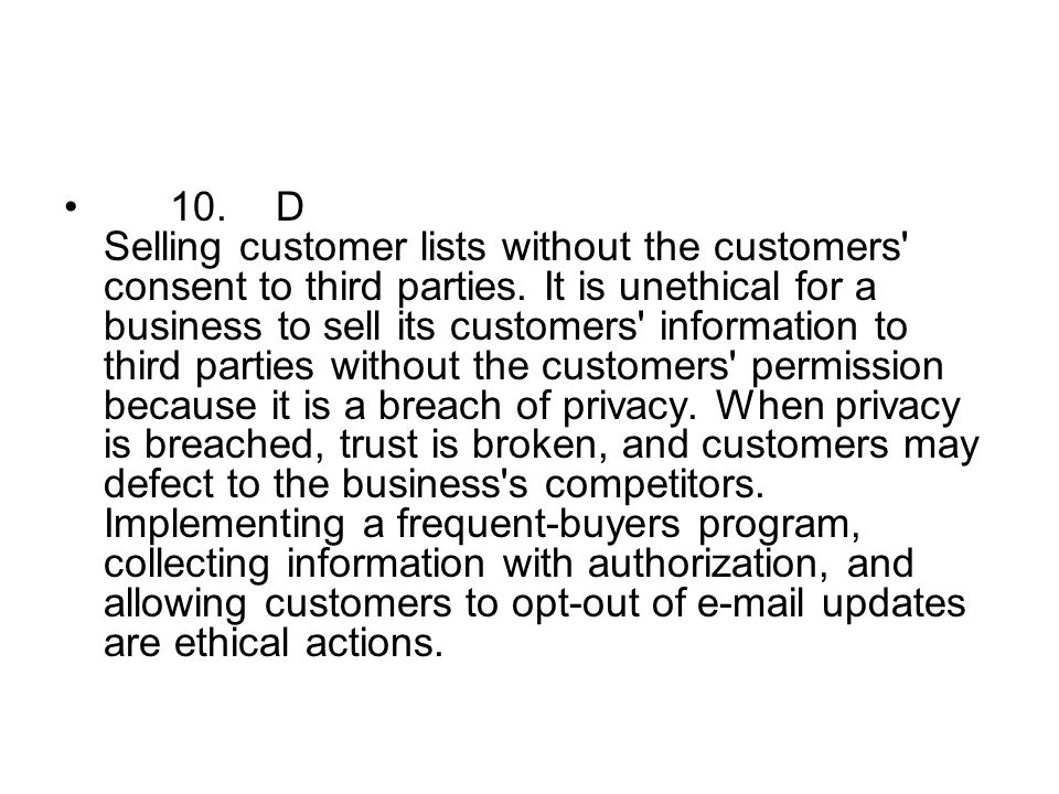 10. D Selling customer lists without the customers consent to third parties.