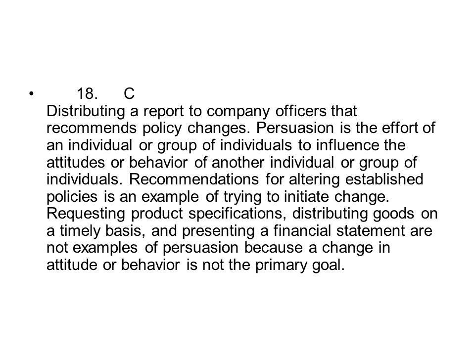 18. C Distributing a report to company officers that recommends policy changes.