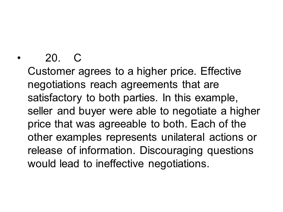 20. C Customer agrees to a higher price