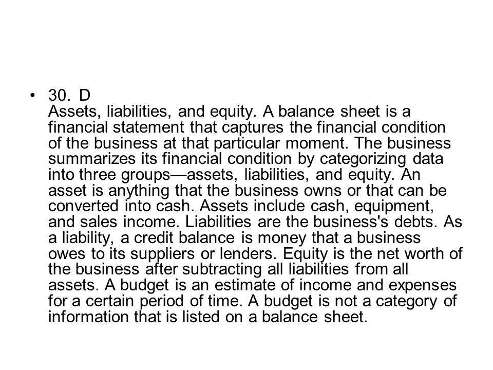 30. D Assets, liabilities, and equity