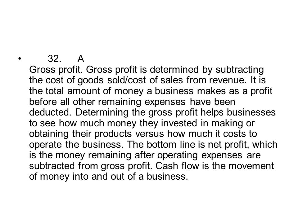 32. A Gross profit.