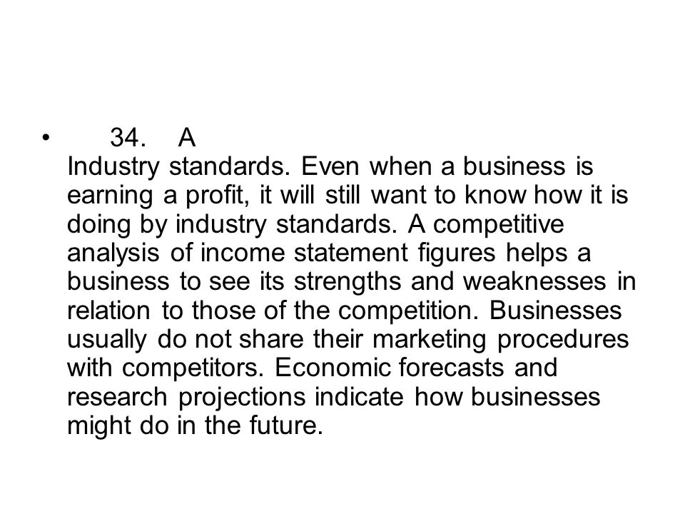 34. A Industry standards.