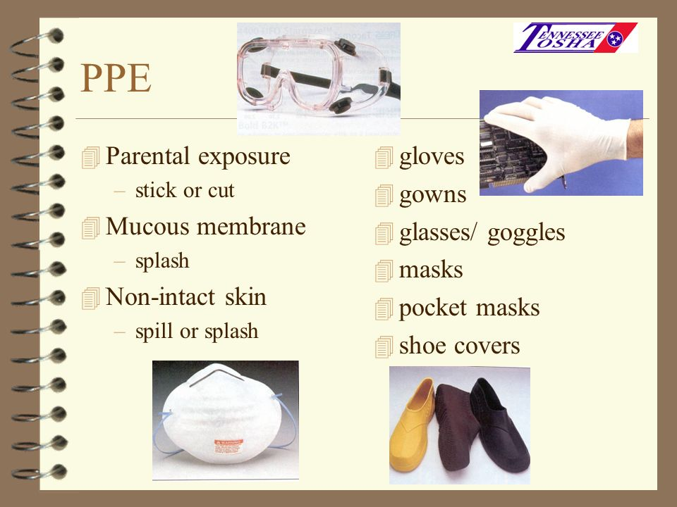 PPE Parental exposure Mucous membrane Non-intact skin gloves gowns