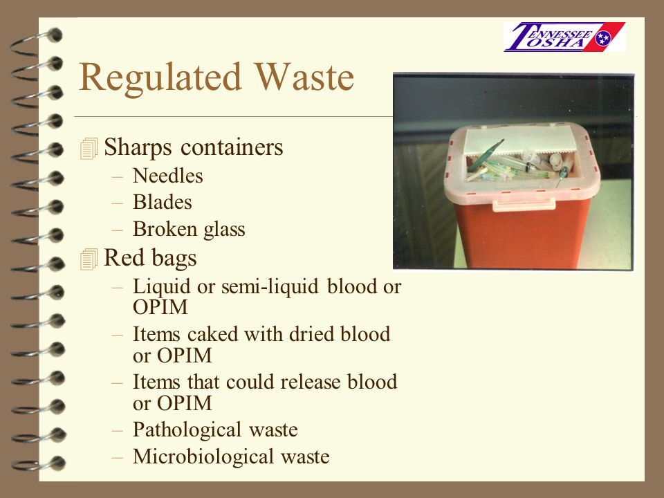 Regulated Waste Sharps containers Red bags Needles Blades Broken glass