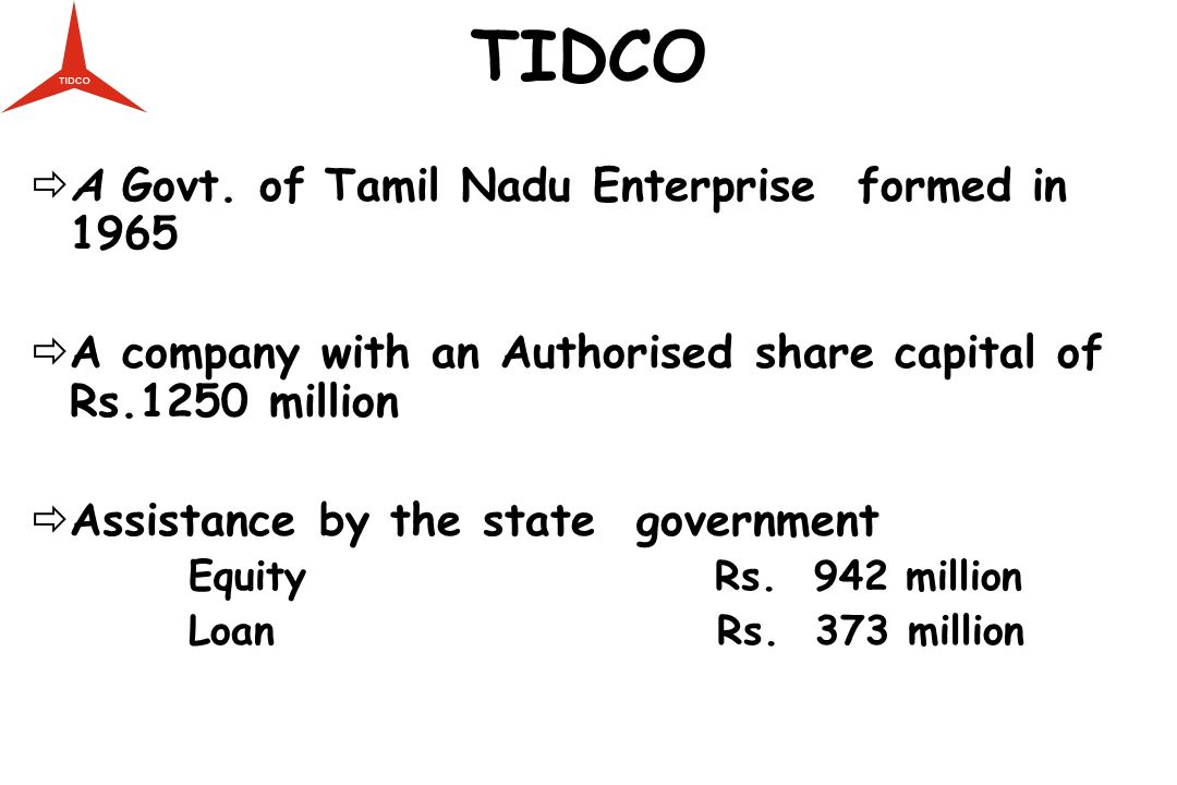 TIDCO A Govt. of Tamil Nadu Enterprise formed in 1965