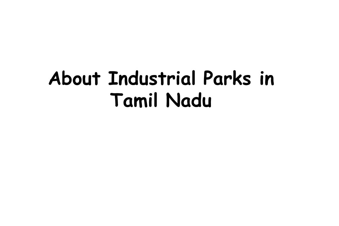 About Industrial Parks in Tamil Nadu