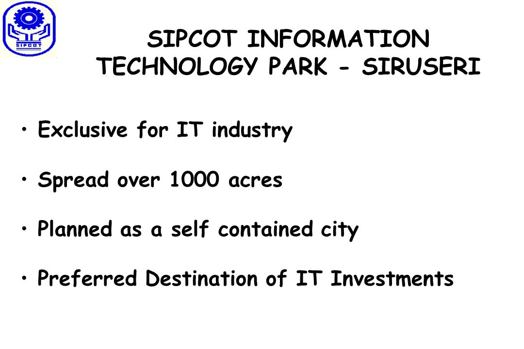 SIPCOT INFORMATION TECHNOLOGY PARK - SIRUSERI