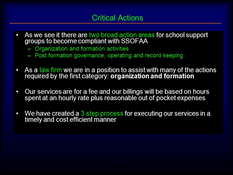 Critical Actions As we see it there are two broad action areas for school support groups to become compliant with SSOFAA.