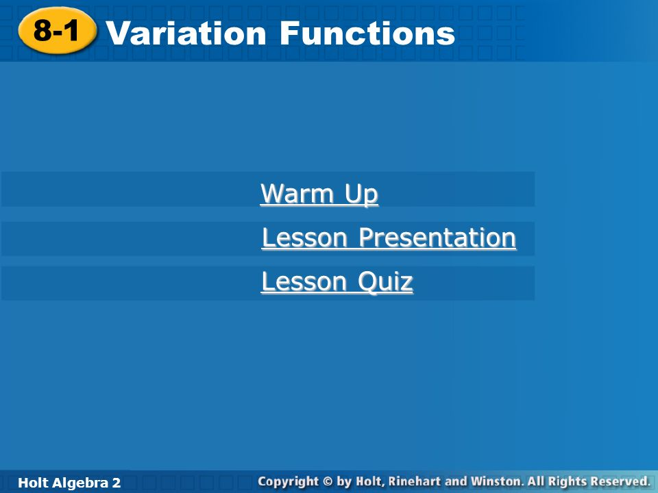 Variation Functions 8-1 Warm Up Lesson Presentation Lesson Quiz