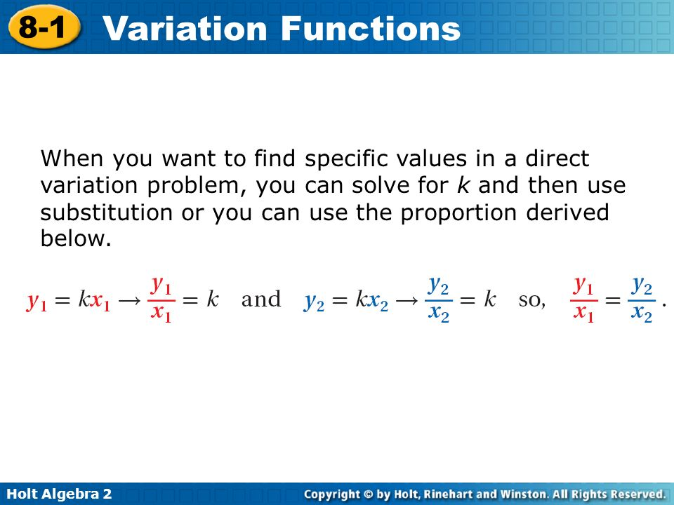When you want to find specific values in a direct variation problem, you can solve for k and then use substitution or you can use the proportion derived below.