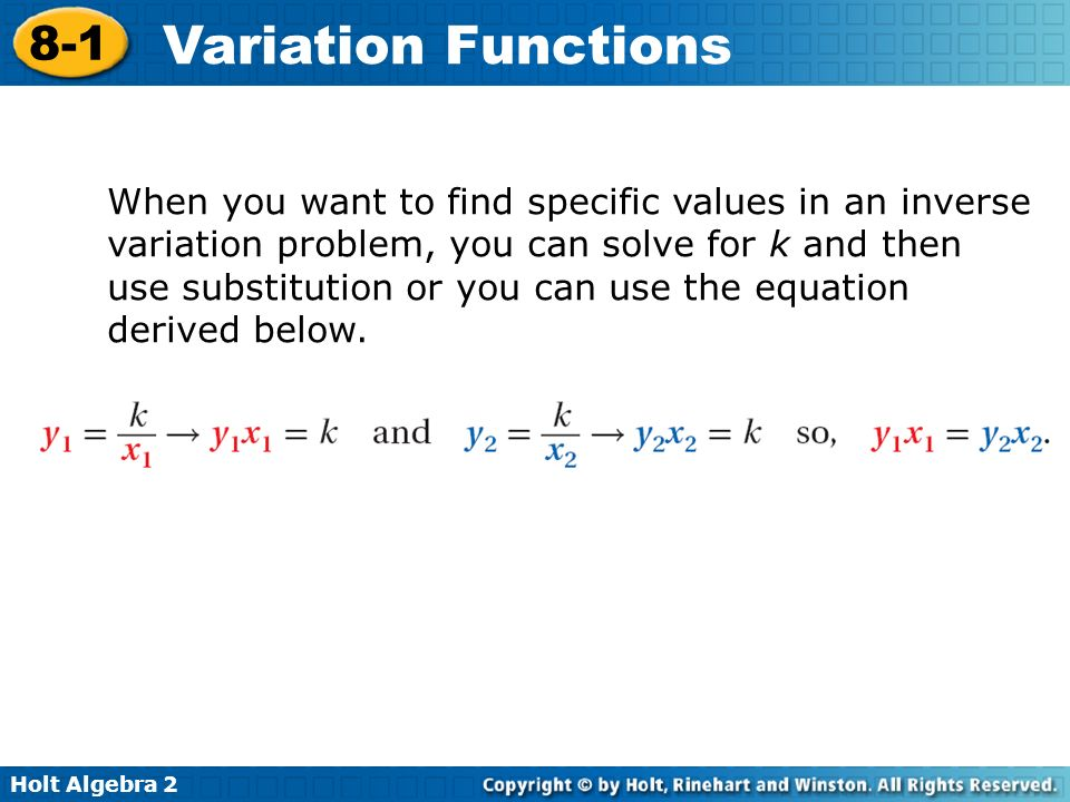 When you want to find specific values in an inverse variation problem, you can solve for k and then use substitution or you can use the equation derived below.