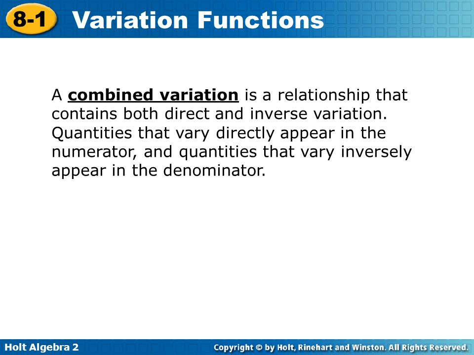 A combined variation is a relationship that contains both direct and inverse variation.