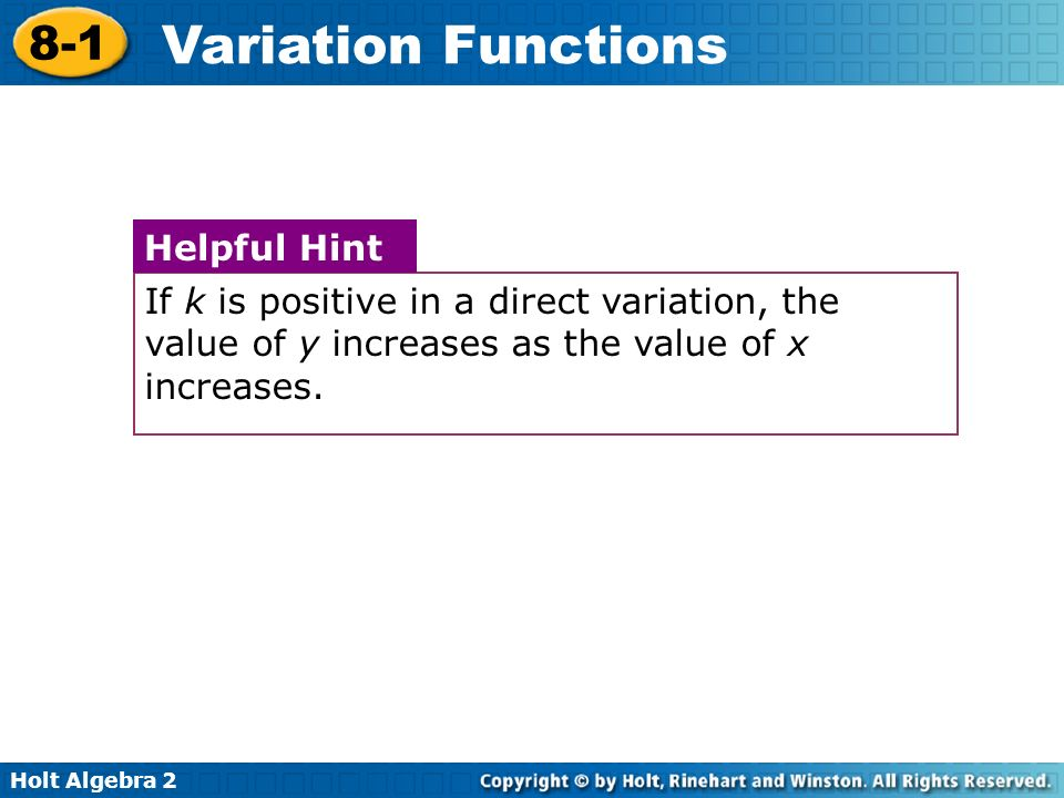 If k is positive in a direct variation, the value of y increases as the value of x increases.