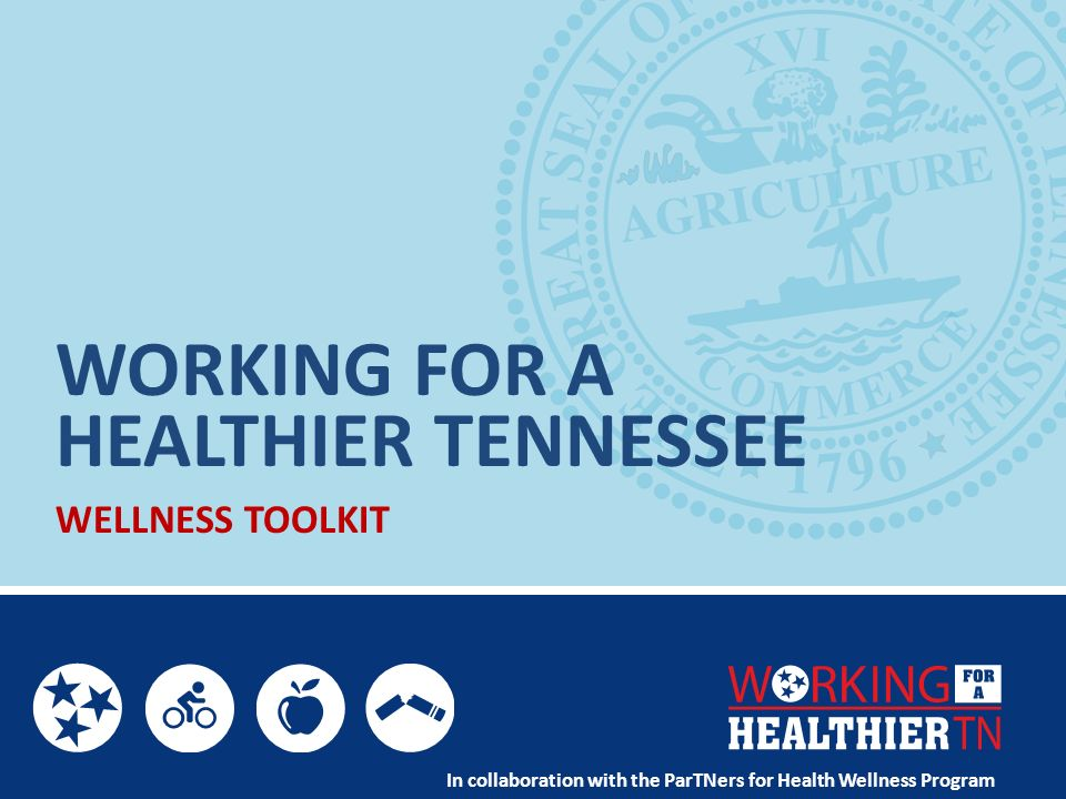 WORKING FOR A HEALTHIER TENNESSEE WELLNESS TOOLKIT