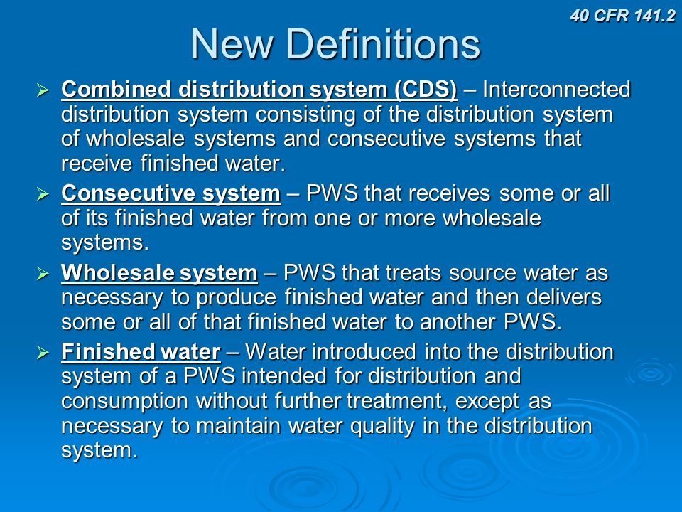 New Definitions 40 CFR 141.2.