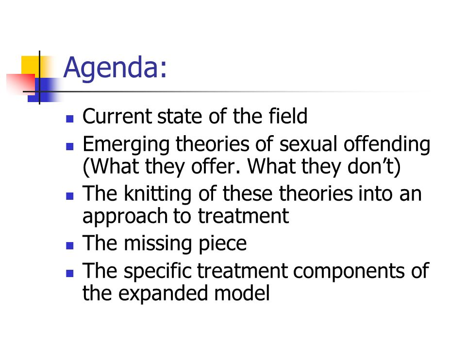 Agenda: Current state of the field