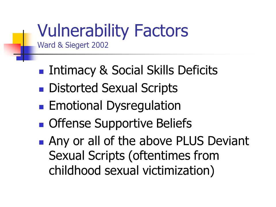 Vulnerability Factors Ward & Siegert 2002