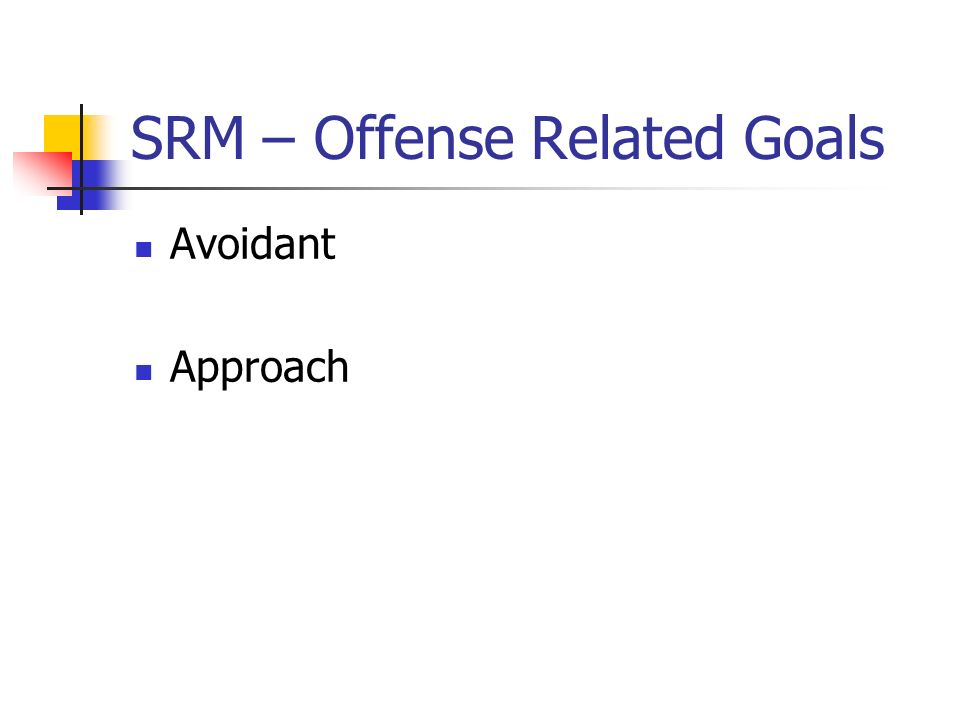 SRM – Offense Related Goals