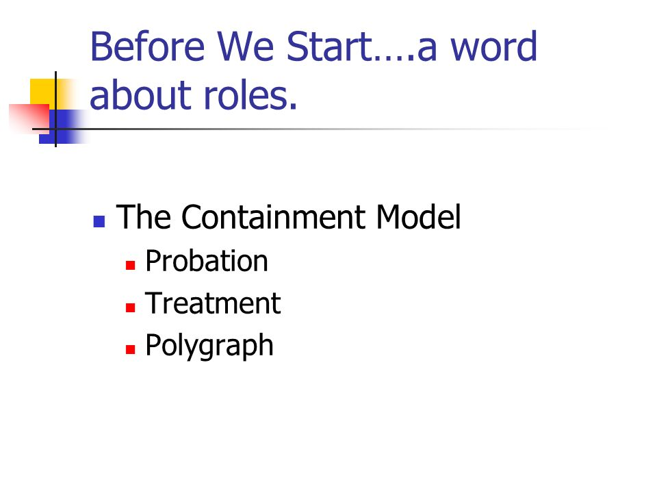 Before We Start….a word about roles.