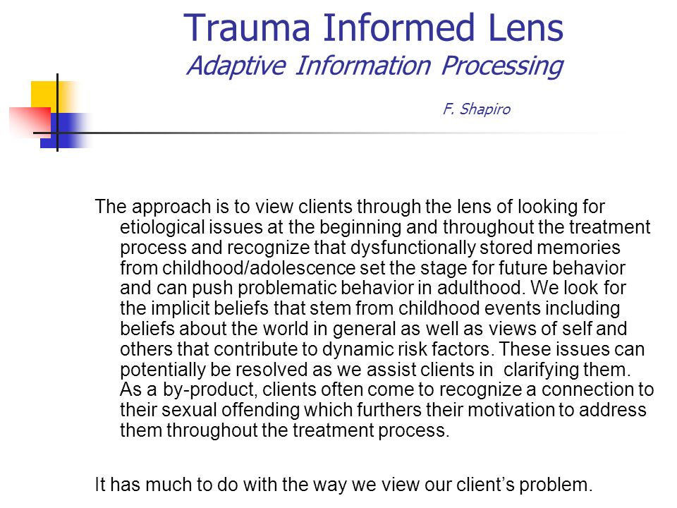 Trauma Informed Lens Adaptive Information Processing F. Shapiro