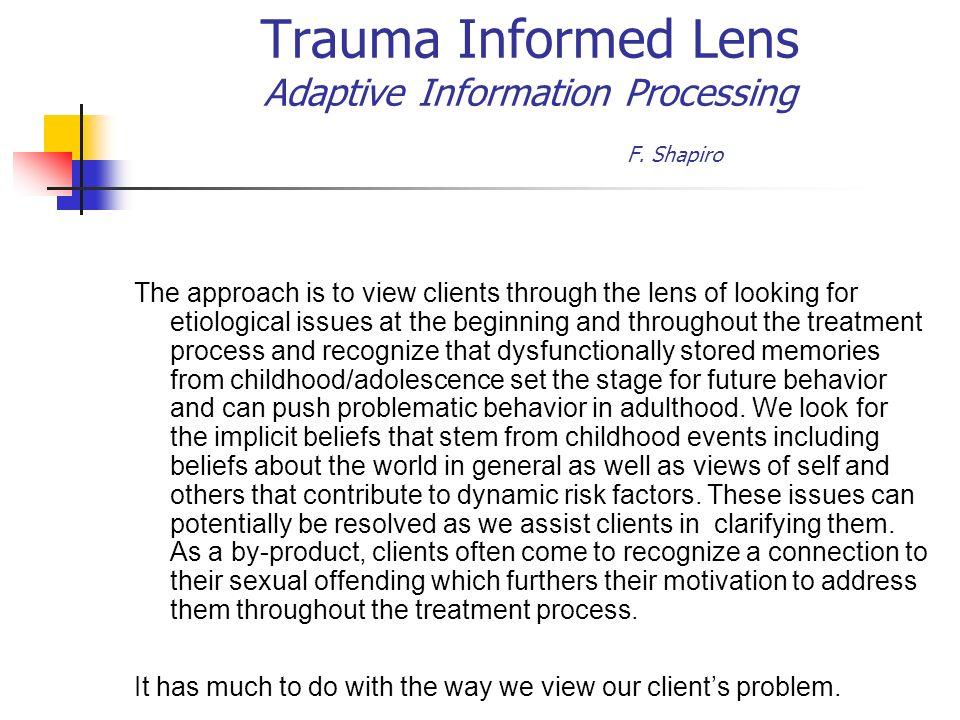 Trauma Informed Lens Adaptive Information Processing F. Shapiro