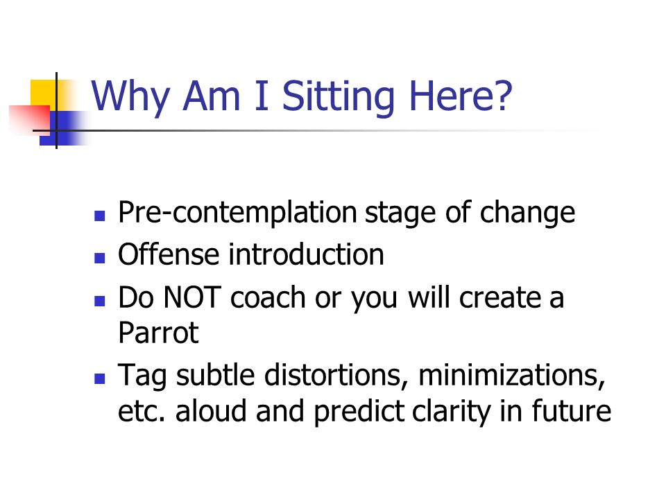 Why Am I Sitting Here Pre-contemplation stage of change