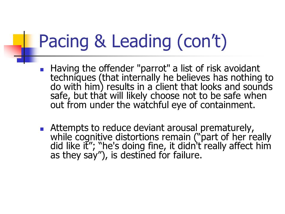 Pacing & Leading (con't)